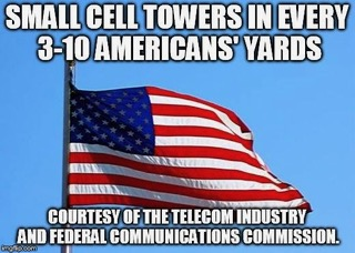 """US flag with text, """"Small Cell Towers in Every 3-10 Americans' Yard"""""""